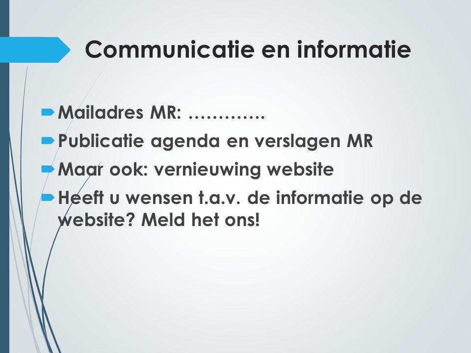 Communicatie en informatie  Mailadres MR: ………….