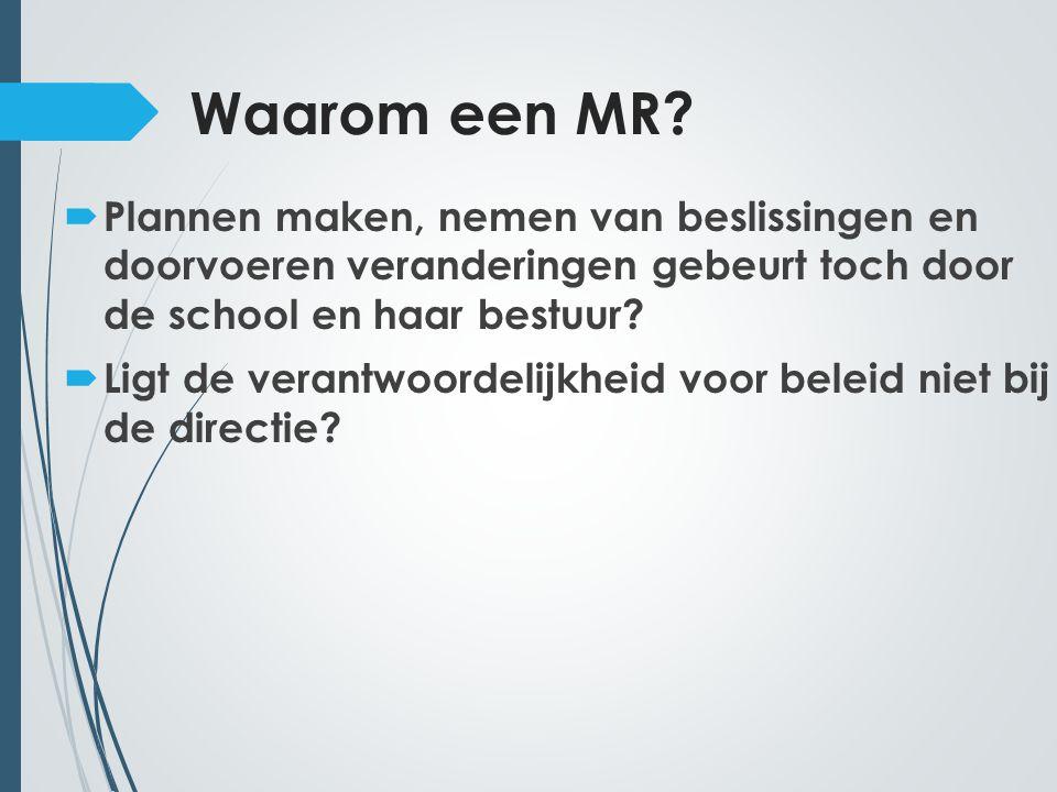 Waarom een MR.