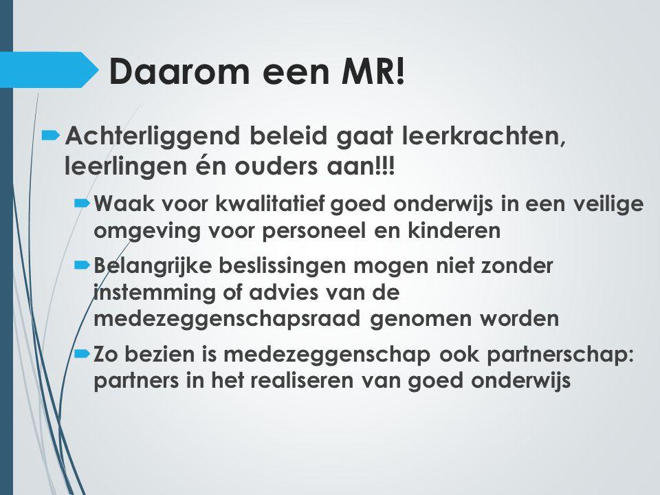 Daarom een MR. Achterliggend beleid gaat leerkrachten, leerlingen én ouders aan!!.
