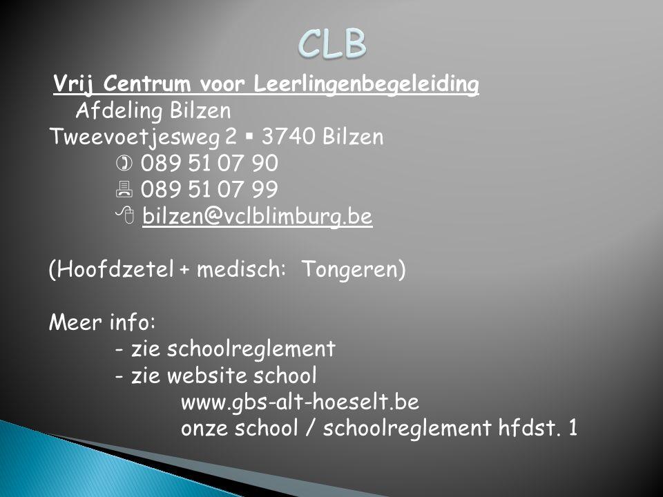 Vrij Centrum voor Leerlingenbegeleiding Afdeling Bilzen Tweevoetjesweg 2  3740 Bilzen  089 51 07 90  089 51 07 99  bilzen@vclblimburg.be (Hoofdzet