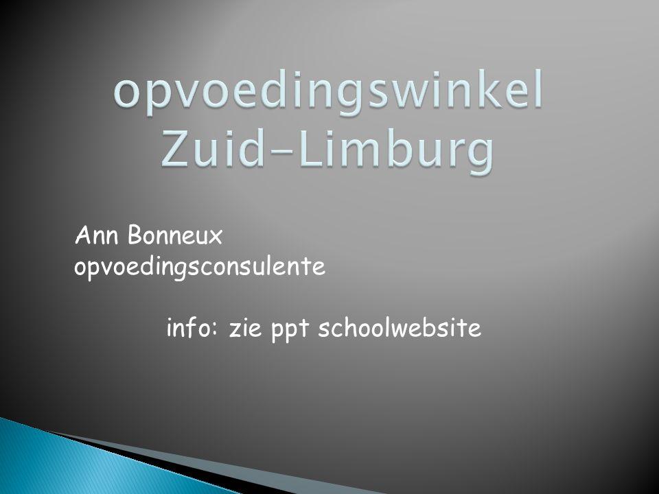 Ann Bonneux opvoedingsconsulente info: zie ppt schoolwebsite