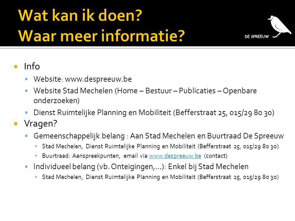  Info  Website: www.despreeuw.be  Website Stad Mechelen (Home – Bestuur – Publicaties – Openbare onderzoeken)  Dienst Ruimtelijke Planning en Mobi