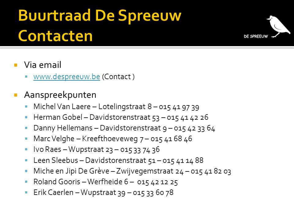  Via email  www.despreeuw.be (Contact ) www.despreeuw.be  Aanspreekpunten  Michel Van Laere – Lotelingstraat 8 – 015 41 97 39  Herman Gobel – Dav