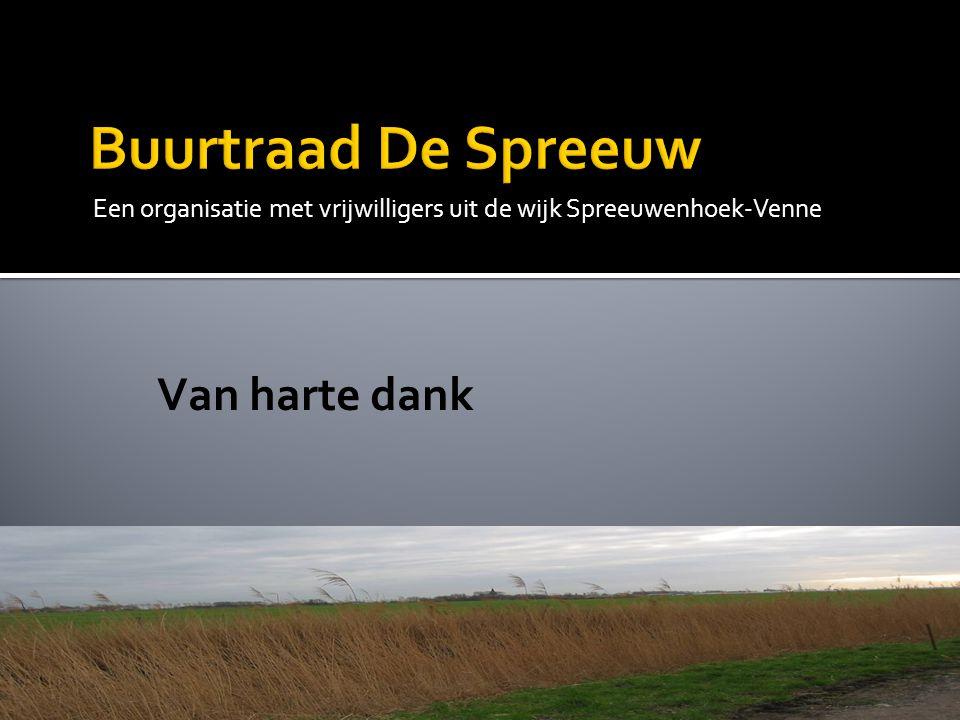 Een organisatie met vrijwilligers uit de wijk Spreeuwenhoek-Venne Van harte dank