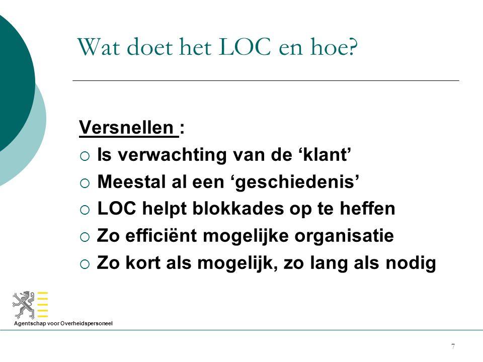 Agentschap voor Overheidspersoneel 8 Wat doet het LOC en hoe.