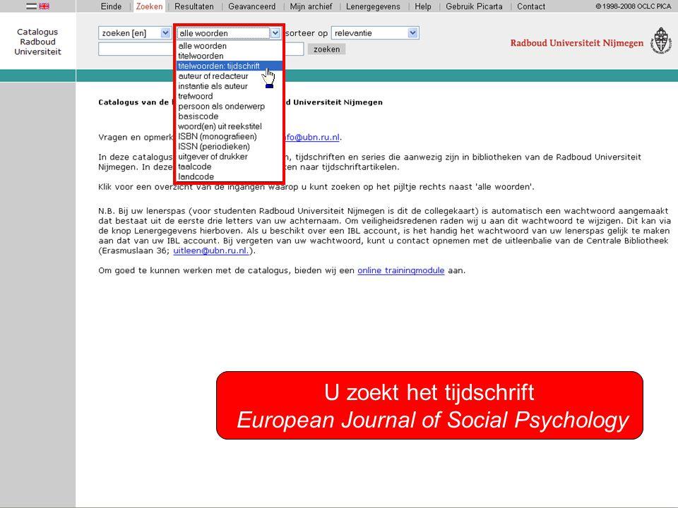 european journal social psychology Vermijd het woordje of in de zoekopdracht, dit levert ook treffers op waarin niet alle zoekwoorden voorkomen.