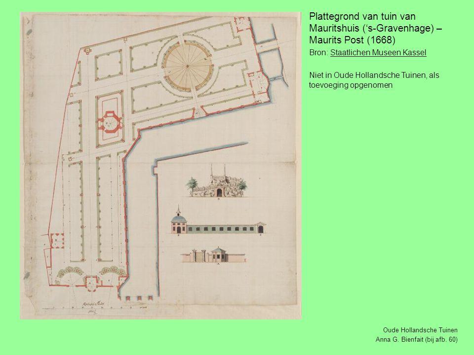 Plattegrond van tuin van Mauritshuis ('s-Gravenhage) – Maurits Post (1668) Bron: Staatlichen Museen KasselStaatlichen Museen Kassel Niet in Oude Hollandsche Tuinen, als toevoeging opgenomen Oude Hollandsche Tuinen Anna G.