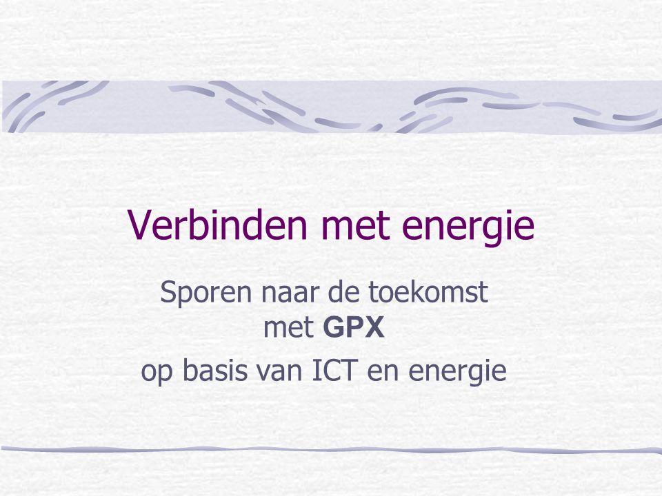 Verbinden met energie Sporen naar de toekomst met GPX op basis van ICT en energie