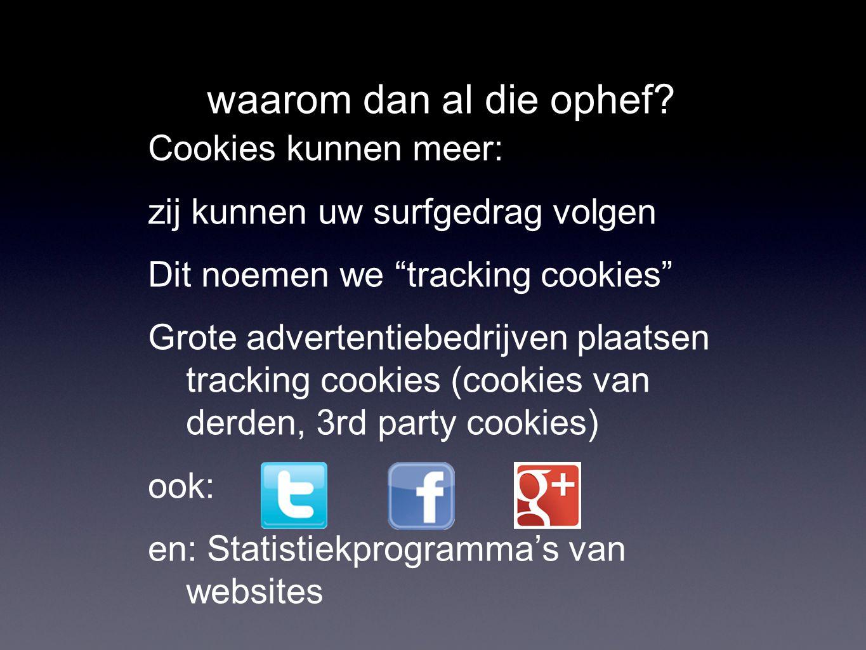 """waarom dan al die ophef? Cookies kunnen meer: zij kunnen uw surfgedrag volgen Dit noemen we """"tracking cookies"""" Grote advertentiebedrijven plaatsen tra"""