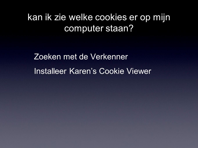 kan ik zie welke cookies er op mijn computer staan? Zoeken met de Verkenner Installeer Karen's Cookie Viewer