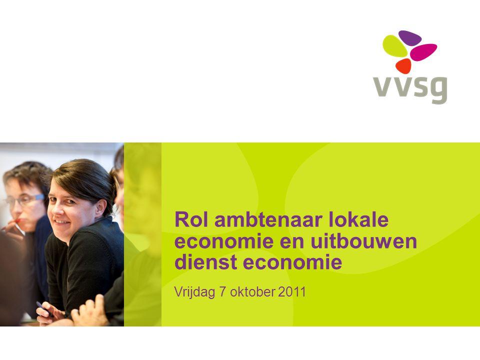 VVSG - Gemeentelijk economisch beleid •3 pijlers •Beleidsplan/visie •Invulling vanuit ambities die de gemeente heeft •Situatieschets: Socio-economische gegevens •Schepen economie/middenstand •Aanwezigheid van een gesensibiliseerd en gemotiveerd bestuur •Ambtenaar/dienst economie •Goede en kwalitatieve ondersteuning Pas aan bij: Invoegen / Koptekst en Voettekst2 -5-7-2014