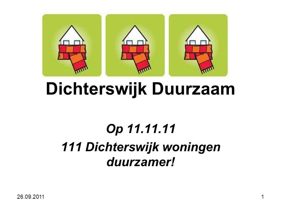 Dichterswijk Duurzaam Op 11.11.11 111 Dichterswijk woningen duurzamer! 26.09.20111