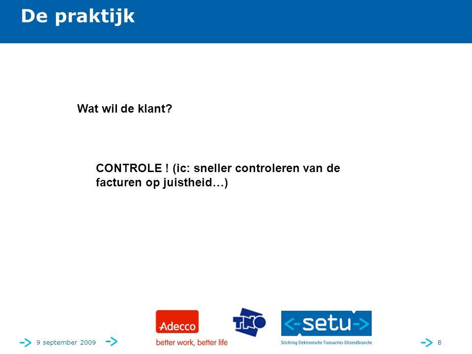 9 september 20098 De praktijk Wat wil de klant. CONTROLE .