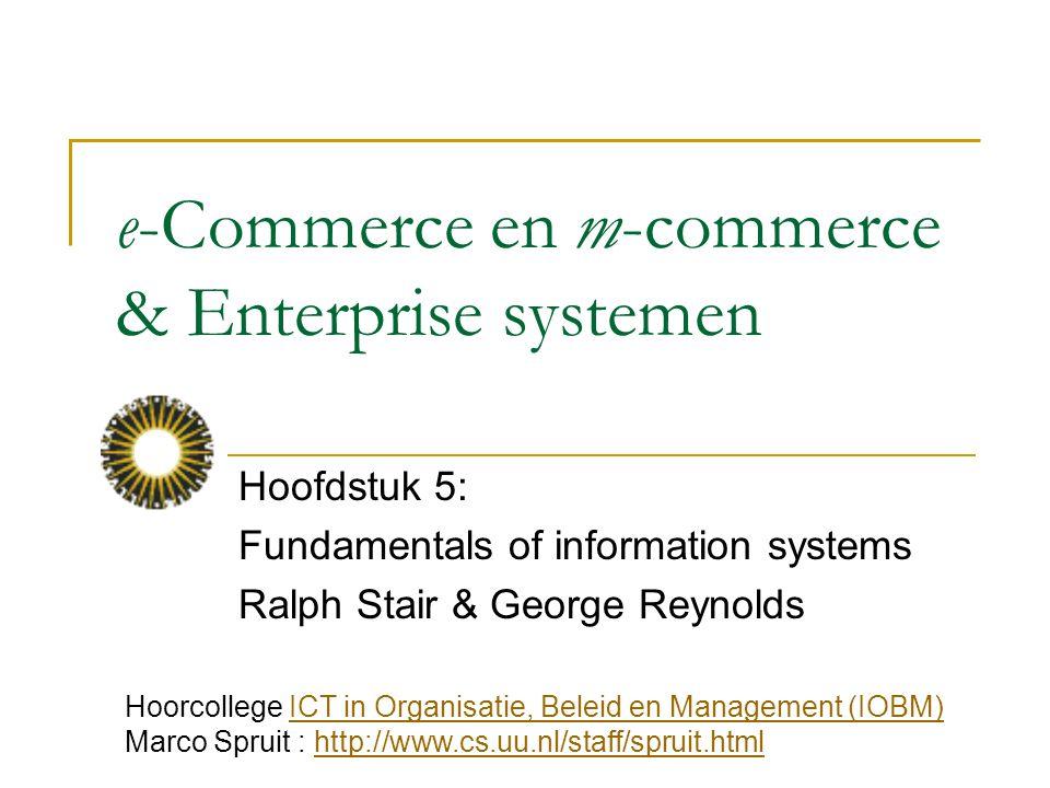 dinsdag 6 januari 2009 e-commerce en m-commerce & Enterprise systemen :: Stair & Reynolds :: H5 22 Voordelen van E- & M-commerce Tabel 5.1: Voordelen van E- en M-commerce