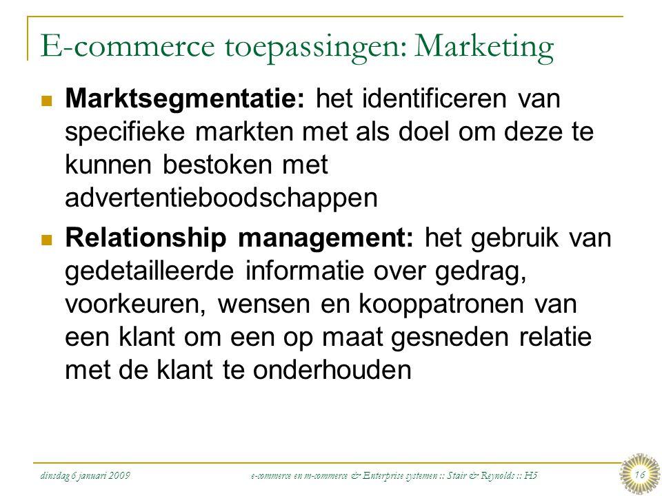 dinsdag 6 januari 2009 e-commerce en m-commerce & Enterprise systemen :: Stair & Reynolds :: H5 16 E-commerce toepassingen: Marketing  Marktsegmentat