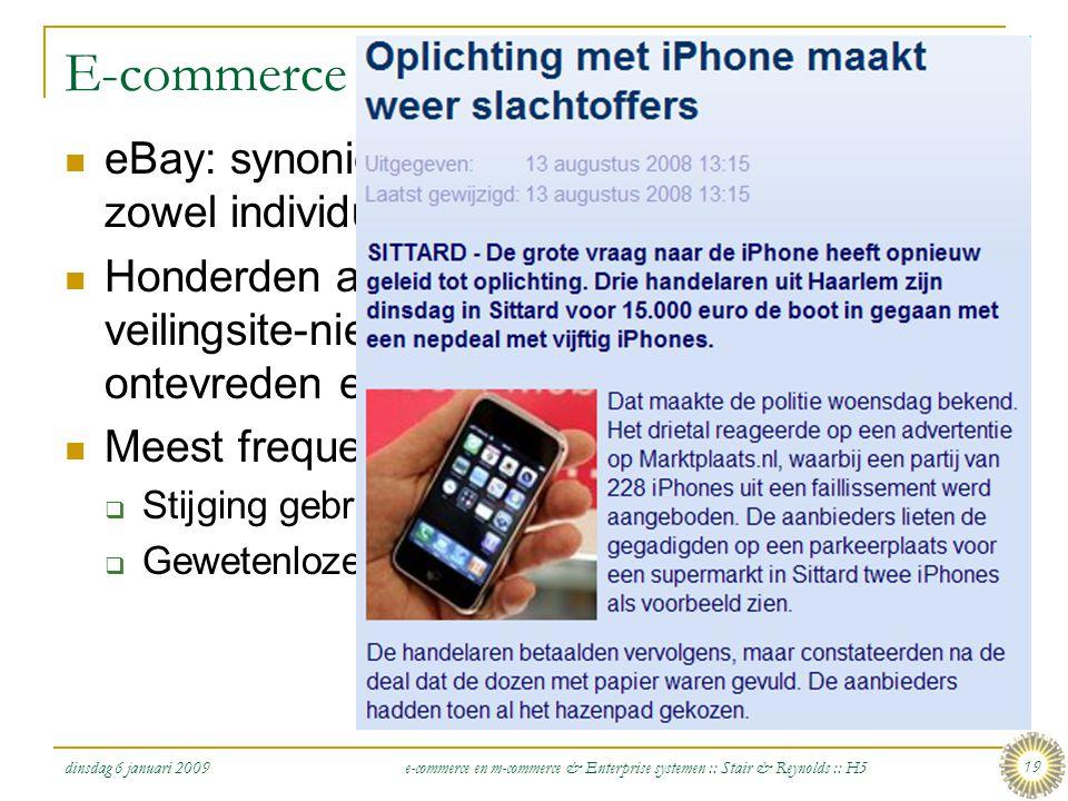 dinsdag 6 januari 2009 e-commerce en m-commerce & Enterprise systemen :: Stair & Reynolds :: H5 19 E-commerce toepassingen: Veilingen  eBay: synoniem