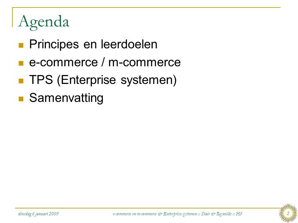 dinsdag 6 januari 2009 e-commerce en m-commerce & Enterprise systemen :: Stair & Reynolds :: H5 23 E-/M-com.