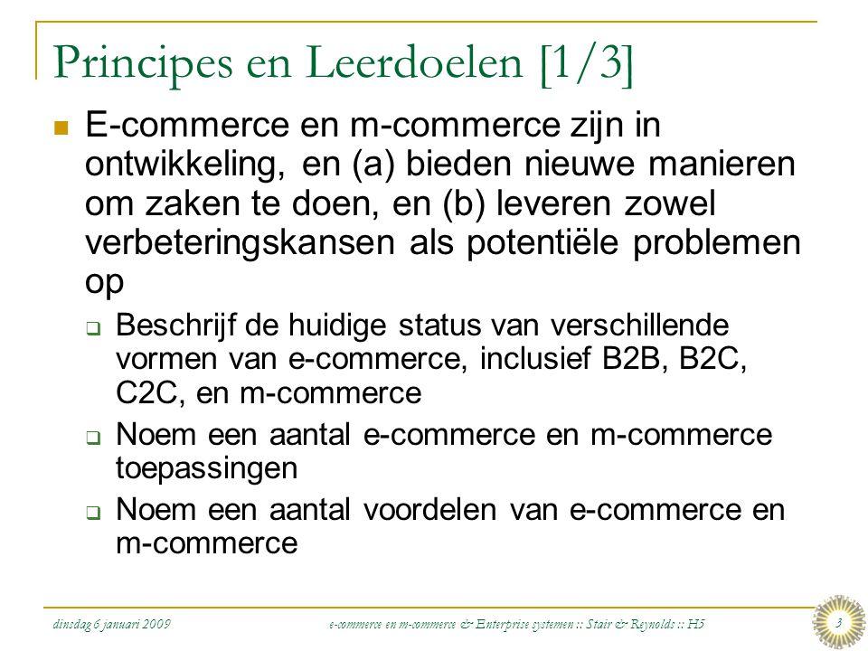 dinsdag 6 januari 2009 e-commerce en m-commerce & Enterprise systemen :: Stair & Reynolds :: H5 44 Samenvatting [1/2]  In business-to-business (B2B) e-commerce zijn de deelnemers organisaties  In business-to-consumer (B2C) e-commerce doen klanten direct zaken met de organisatie  In consumer-to-consumer (C2C) e-commerce zijn de deelnemers individuen, waarvan één de koper is en de ander de verkoper  Mobiele commerce (m-commerce) maakt gebruik van draadloze apparaten om opdrachten te plaatsen en zaken te doen