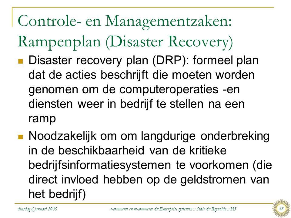 dinsdag 6 januari 2009 e-commerce en m-commerce & Enterprise systemen :: Stair & Reynolds :: H5 38 Controle- en Managementzaken: Rampenplan (Disaster