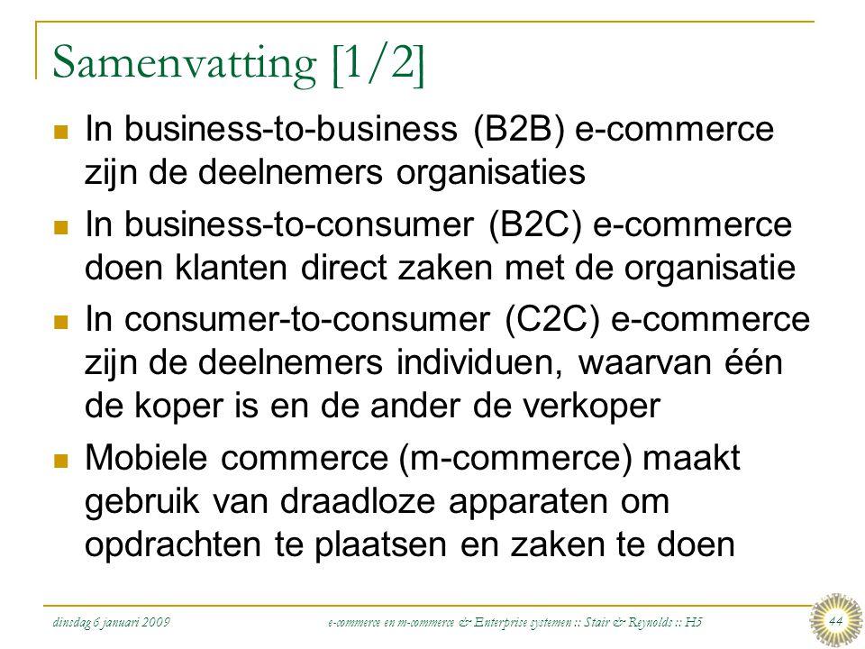 dinsdag 6 januari 2009 e-commerce en m-commerce & Enterprise systemen :: Stair & Reynolds :: H5 44 Samenvatting [1/2]  In business-to-business (B2B)