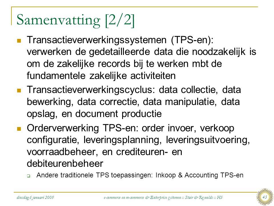 dinsdag 6 januari 2009 e-commerce en m-commerce & Enterprise systemen :: Stair & Reynolds :: H5 45 Samenvatting [2/2]  Transactieverwerkingssystemen