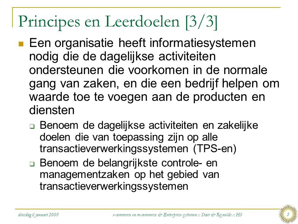 dinsdag 6 januari 2009 e-commerce en m-commerce & Enterprise systemen :: Stair & Reynolds :: H5 36 Transactieverwerkingsactiviteiten [1/2]  TPS-en  Vastleggen en verwerken van data die de fundamentele zakelijke transacties beschrijven  Bijwerken van gegevensbanken  Produceren van allerlei rapporten  Transactieverwerkingscyclus: het proces van (a) data verzameling, (b) data bewerking, (c) data correctie, (d) data manipulatie, (e) data opslag, en (f) document productie