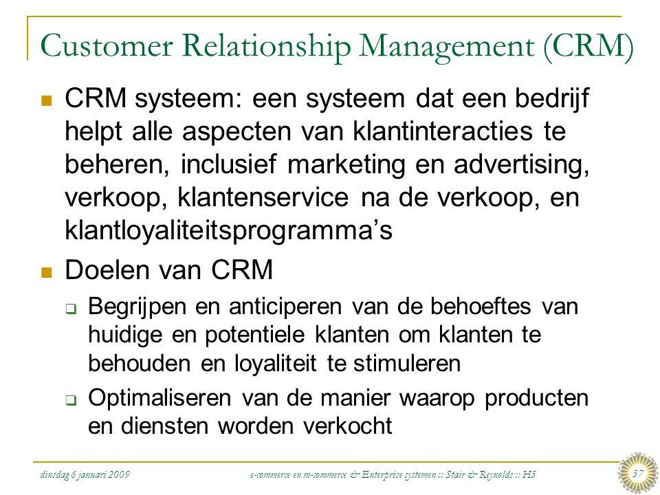 dinsdag 6 januari 2009 e-commerce en m-commerce & Enterprise systemen :: Stair & Reynolds :: H5 57 Customer Relationship Management (CRM)  CRM systee
