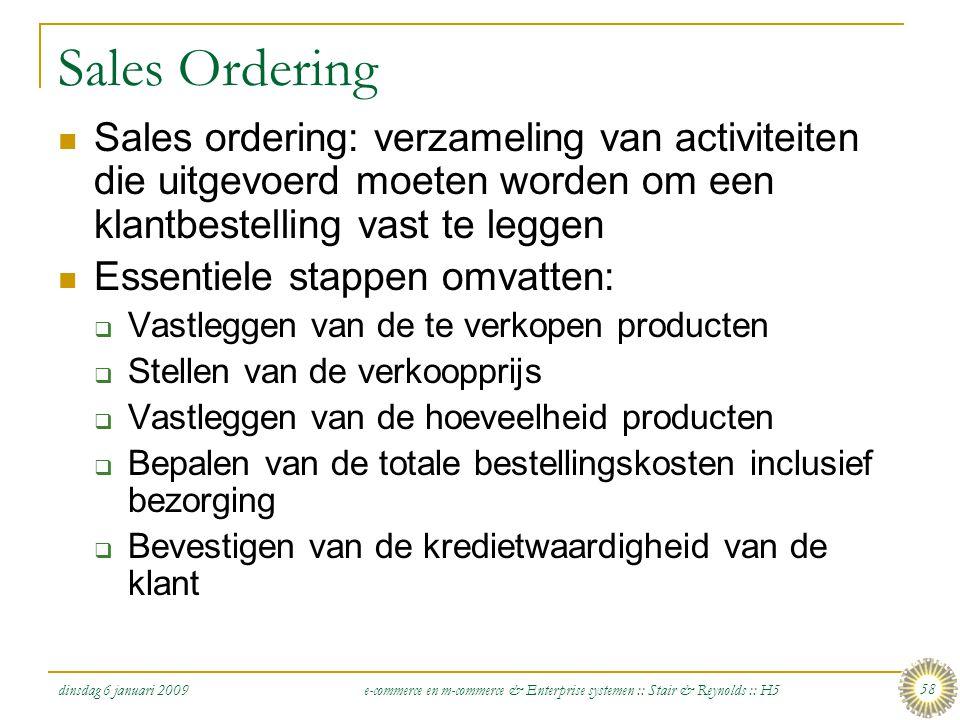 dinsdag 6 januari 2009 e-commerce en m-commerce & Enterprise systemen :: Stair & Reynolds :: H5 58 Sales Ordering  Sales ordering: verzameling van ac
