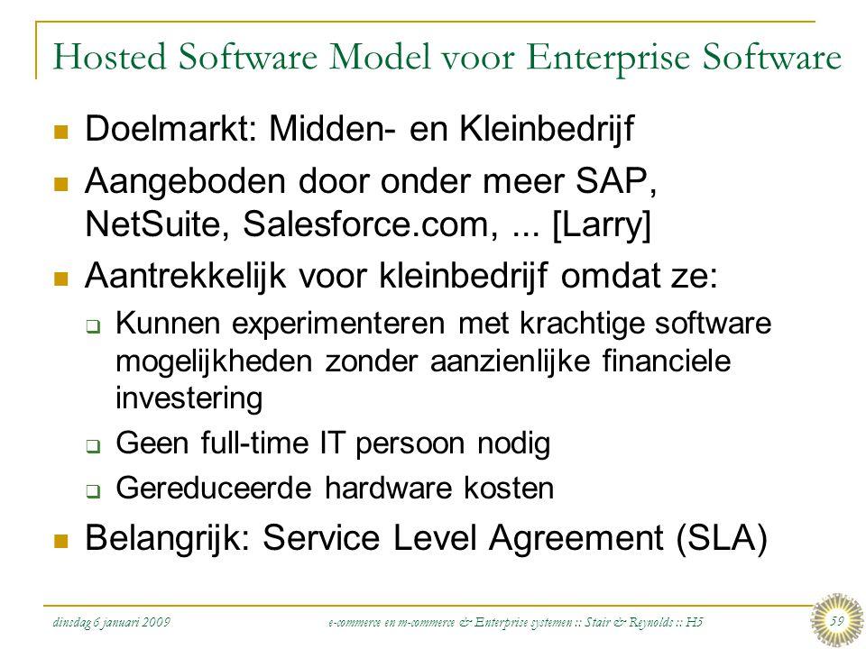 dinsdag 6 januari 2009 e-commerce en m-commerce & Enterprise systemen :: Stair & Reynolds :: H5 59 Hosted Software Model voor Enterprise Software  Do