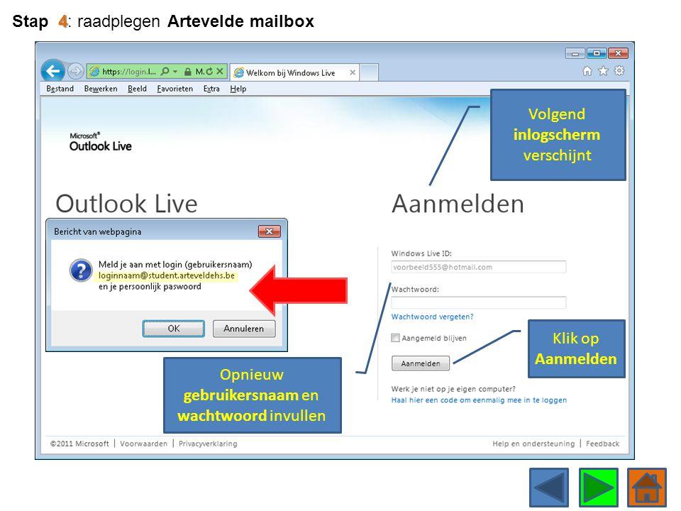 Volgend inlogscherm verschijnt Opnieuw gebruikersnaam en wachtwoord invullen 4 Stap 4: raadplegen Artevelde mailbox Klik op Aanmelden
