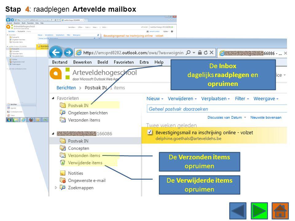 De Inbox dagelijks raadplegen en opruimen De Verzonden items opruimen De Verwijderde items opruimen 4 Stap 4: raadplegen Artevelde mailbox