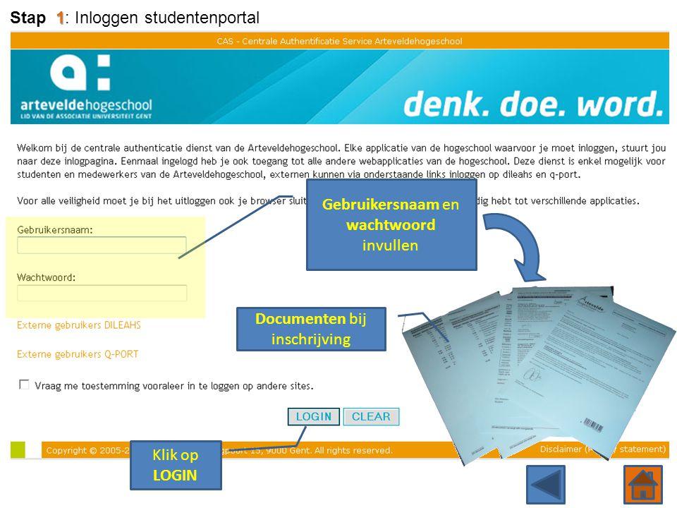 Gebruikersnaam en wachtwoord invullen Klik op LOGIN Documenten bij inschrijving 1 Stap 1: Inloggen studentenportal