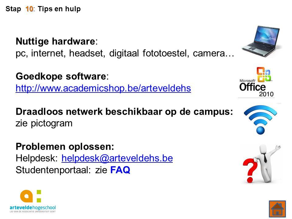 10 Stap 10: Tips en hulp Nuttige hardware: pc, internet, headset, digitaal fototoestel, camera… Goedkope software: http://www.academicshop.be/arteveld