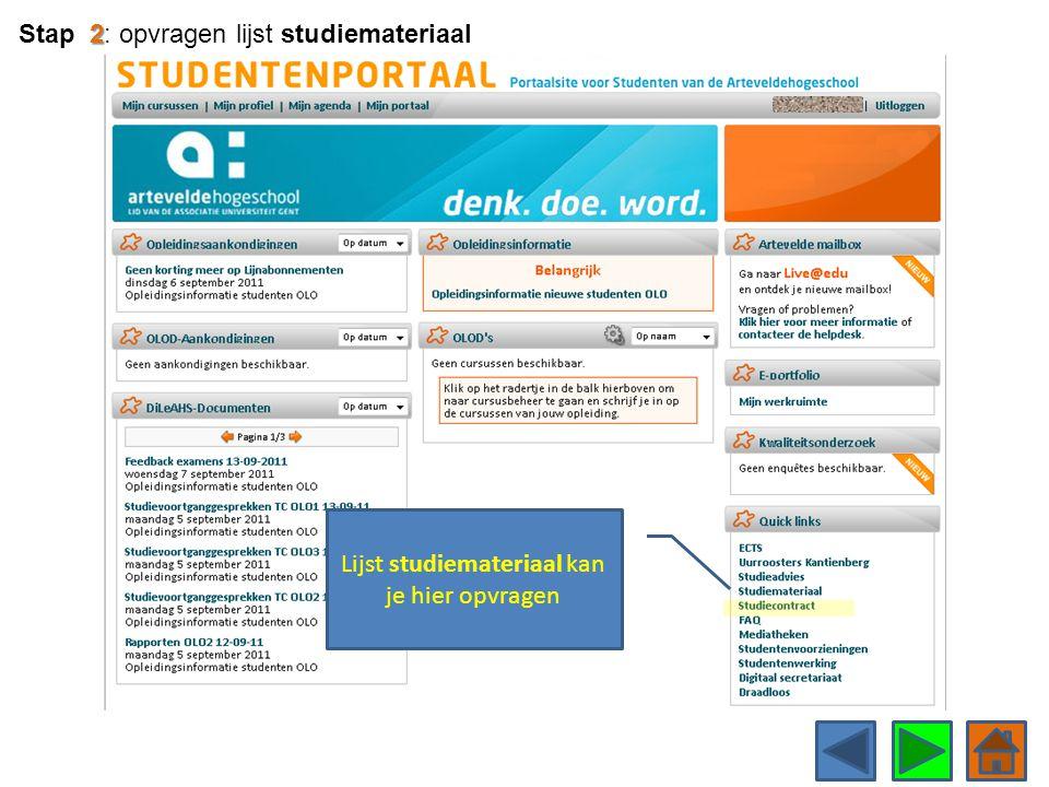 Lijst studiemateriaal kan je hier opvragen 2 Stap 2: opvragen lijst studiemateriaal