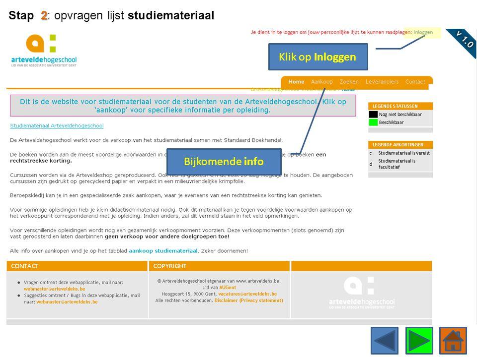 Klik op Inloggen 2 Stap 2: opvragen lijst studiemateriaal Bijkomende info