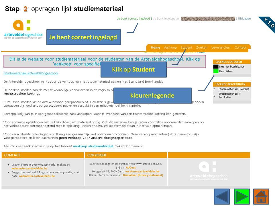 kleurenlegende Klik op Student Je bent correct ingelogd 2 Stap 2: opvragen lijst studiemateriaal
