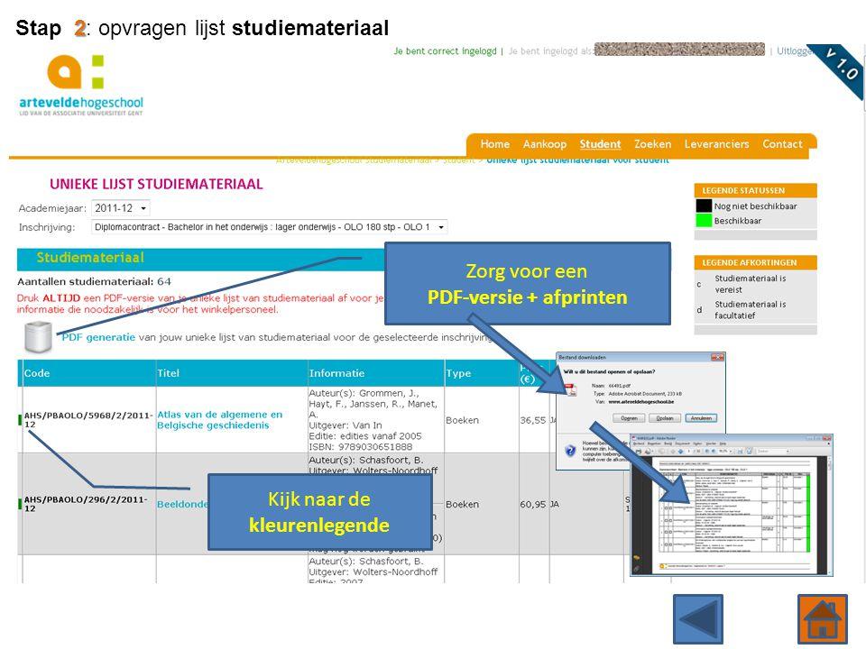 Zorg voor een PDF-versie + afprinten Kijk naar de kleurenlegende 2 Stap 2: opvragen lijst studiemateriaal