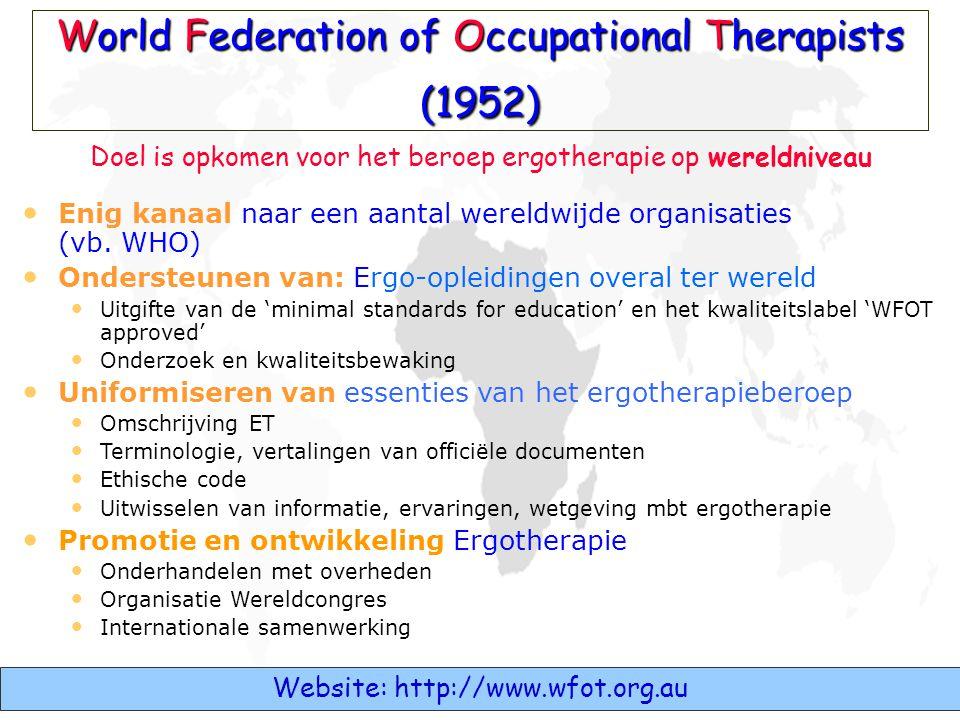 World Federation of Occupational Therapists (1952) • Enig kanaal naar een aantal wereldwijde organisaties (vb. WHO) • Ondersteunen van: Ergo-opleiding