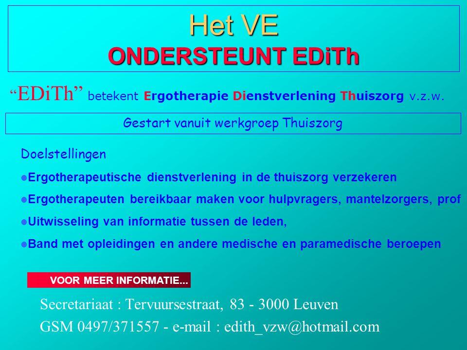 """ EDiTh"" betekent Ergotherapie Dienstverlening Thuiszorg v.z.w. Secretariaat : Tervuursestraat, 83 - 3000 Leuven GSM 0497/371557 - e-mail : edith_vzw@"