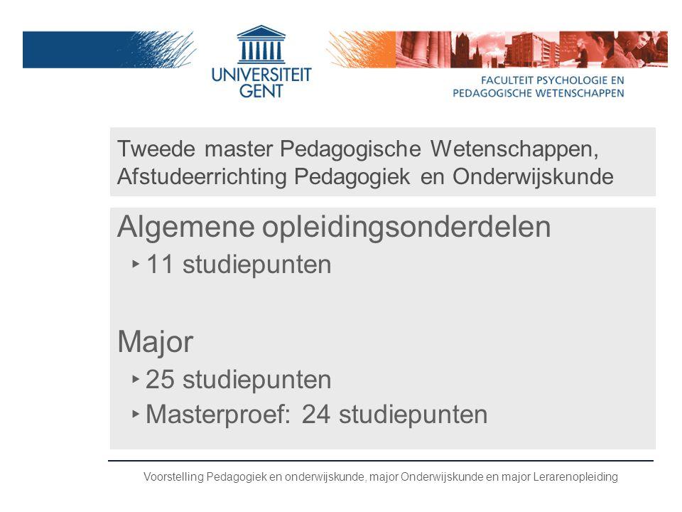 Voorstelling Pedagogiek en onderwijskunde, major Onderwijskunde en major Lerarenopleiding Tweede master Pedagogische Wetenschappen, Afstudeerrichting