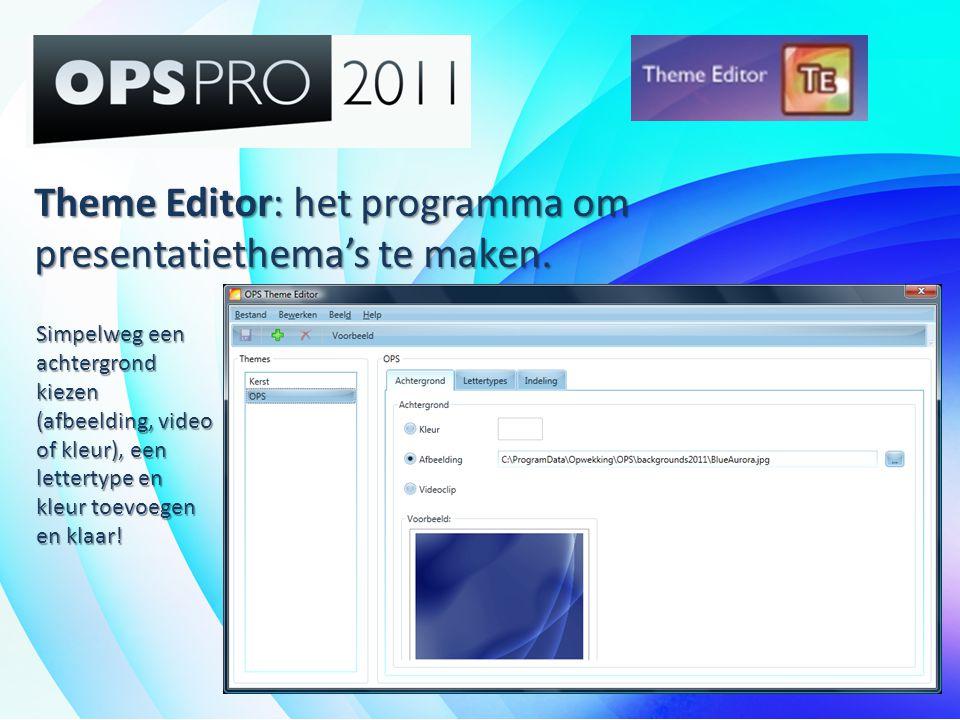 Theme Editor: het programma om presentatiethema's te maken. Simpelweg een achtergrond kiezen (afbeelding, video of kleur), een lettertype en kleur toe