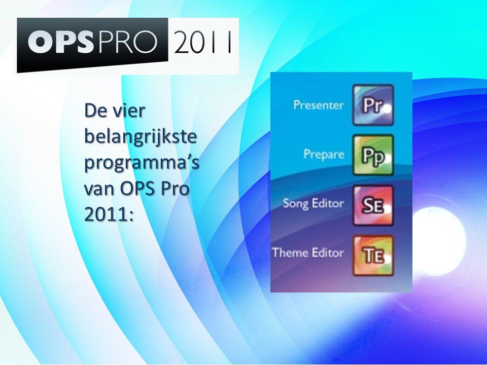 De vier belangrijkste programma's van OPS Pro 2011: