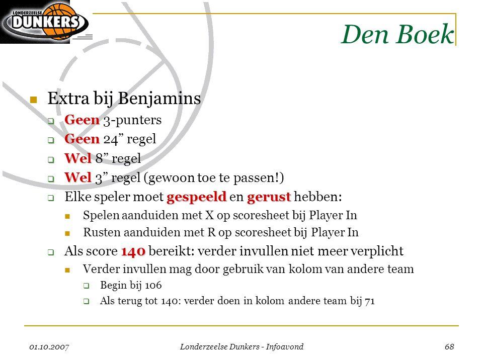 """01.10.2007 Londerzeelse Dunkers - Infoavond 68 Den Boek  Extra bij Benjamins  Geen  Geen 3-punters  Geen  Geen 24"""" regel  Wel  Wel 8"""" regel  W"""