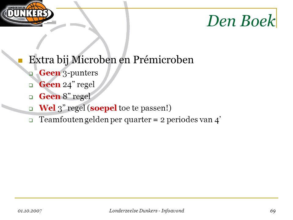 """01.10.2007 Londerzeelse Dunkers - Infoavond 69 Den Boek  Extra bij Microben en Prémicroben  Geen  Geen 3-punters  Geen  Geen 24"""" regel  Geen  G"""