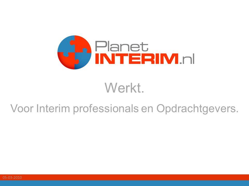 05-03-2010 Werkt. Voor Interim professionals en Opdrachtgevers.