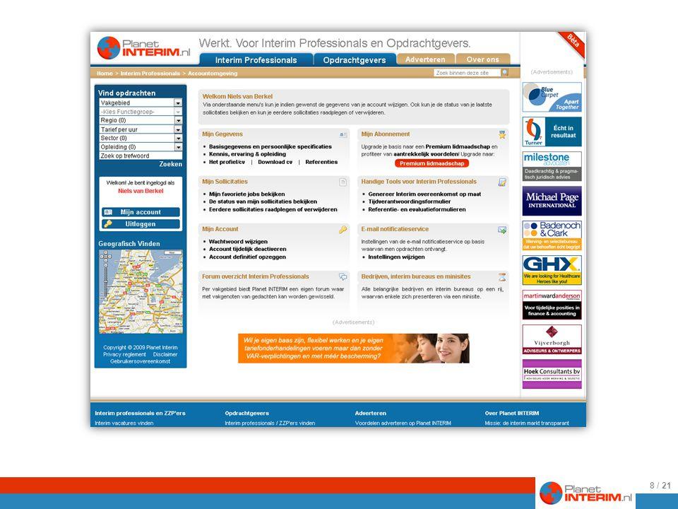 25-8-2009 Een impressie van de accountomgeving van waaruit een interim professional zijn/haar gegevens, sollicitaties, notificaties en dergelijke beheert..