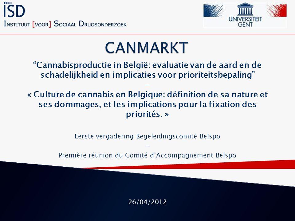 Cannabisproductie in België: evaluatie van de aard en de schadelijkheid en implicaties voor prioriteitsbepaling - « Culture de cannabis en Belgique: définition de sa nature et ses dommages, et les implications pour la fixation des priorités.