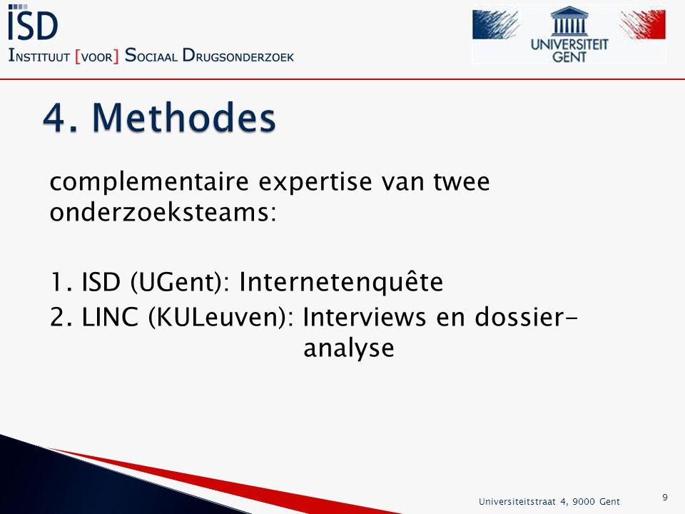 complementaire expertise van twee onderzoeksteams: 1.