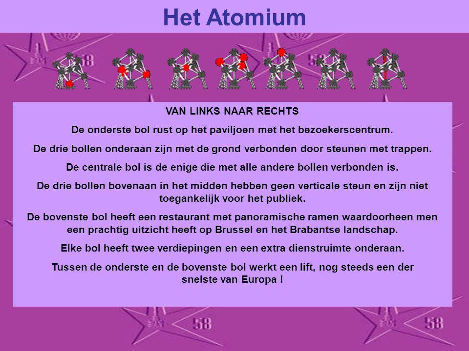 Wij hebben ons Atomium, symbool van de Expo 58, te danken aan de ingenieur André Waterkeyn. De constructie bevat 2.400 ton staal. Het Atomium is 102 m