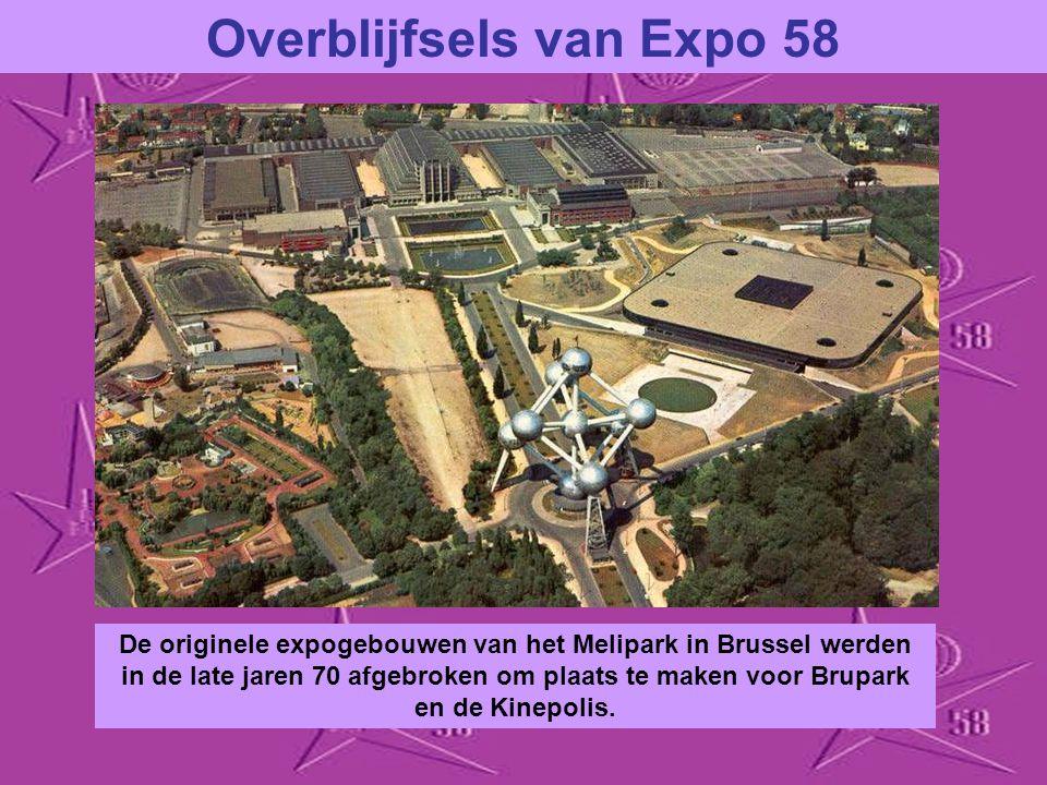 Overblijfsels van Expo 58 Aanvankelijk was het de bedoeling de expo nog enkele maanden te laten doorlopen, maar op 20 oktober, de dag na de sluiting,
